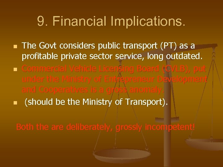 9. Financial Implications. n n n The Govt considers public transport (PT) as a