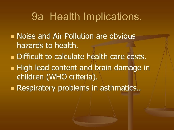 9 a Health Implications. n n Noise and Air Pollution are obvious hazards to
