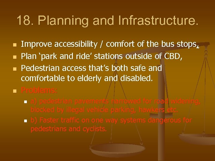 18. Planning and Infrastructure. n n Improve accessibility / comfort of the bus stops,