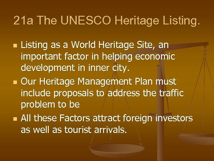 21 a The UNESCO Heritage Listing. n n n Listing as a World Heritage