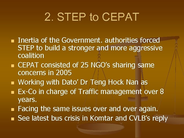 2. STEP to CEPAT n n n Inertia of the Government. authorities forced STEP