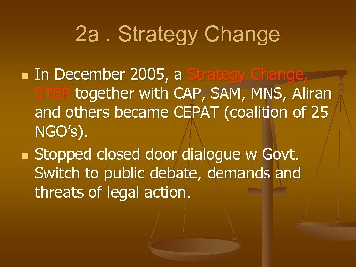 2 a. Strategy Change n n In December 2005, a Strategy Change, STEP together