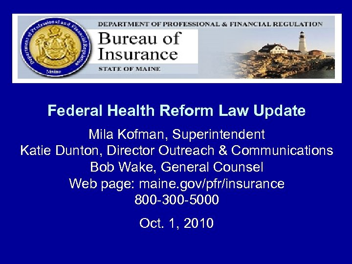 Federal Health Reform Law Update Mila Kofman, Superintendent Katie Dunton, Director Outreach & Communications