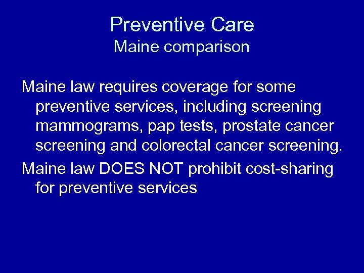 Preventive Care Maine comparison Maine law requires coverage for some preventive services, including screening