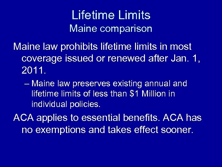 Lifetime Limits Maine comparison Maine law prohibits lifetime limits in most coverage issued or