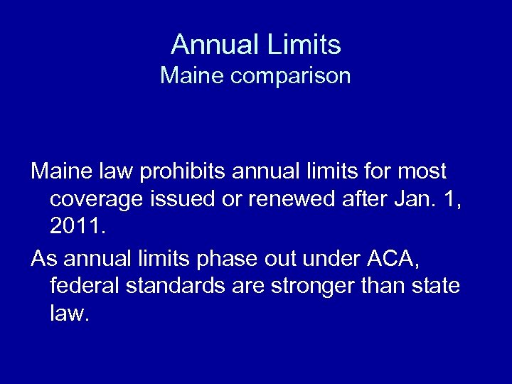 Annual Limits Maine comparison Maine law prohibits annual limits for most coverage issued or