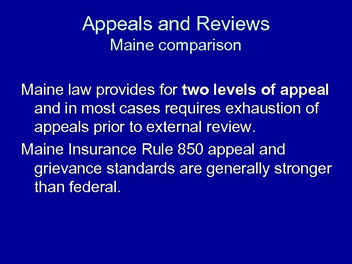 Appeals and Reviews Maine comparison Maine law provides for two levels of appeal and