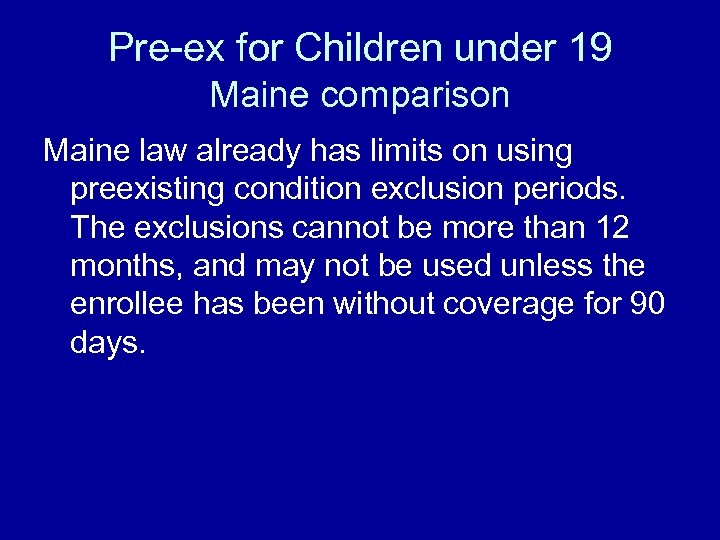 Pre-ex for Children under 19 Maine comparison Maine law already has limits on using