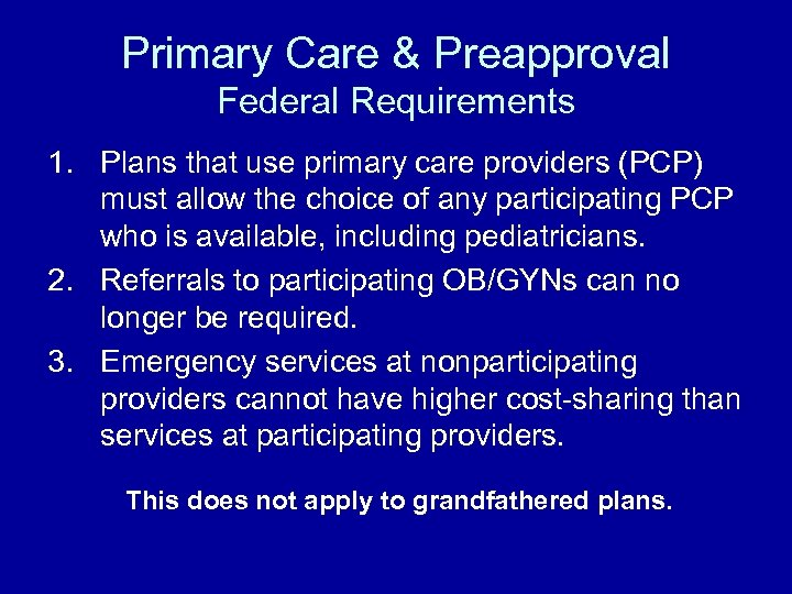 Primary Care & Preapproval Federal Requirements 1. Plans that use primary care providers (PCP)
