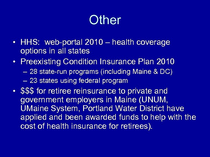 Other • HHS: web-portal 2010 – health coverage options in all states • Preexisting