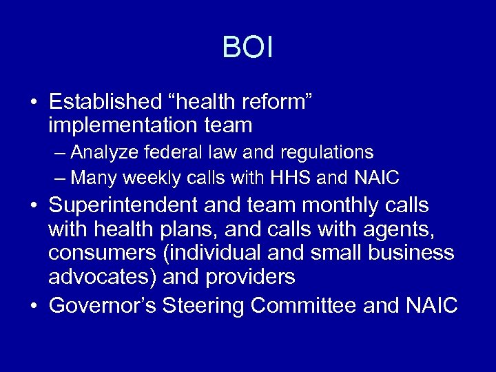 "BOI • Established ""health reform"" implementation team – Analyze federal law and regulations –"