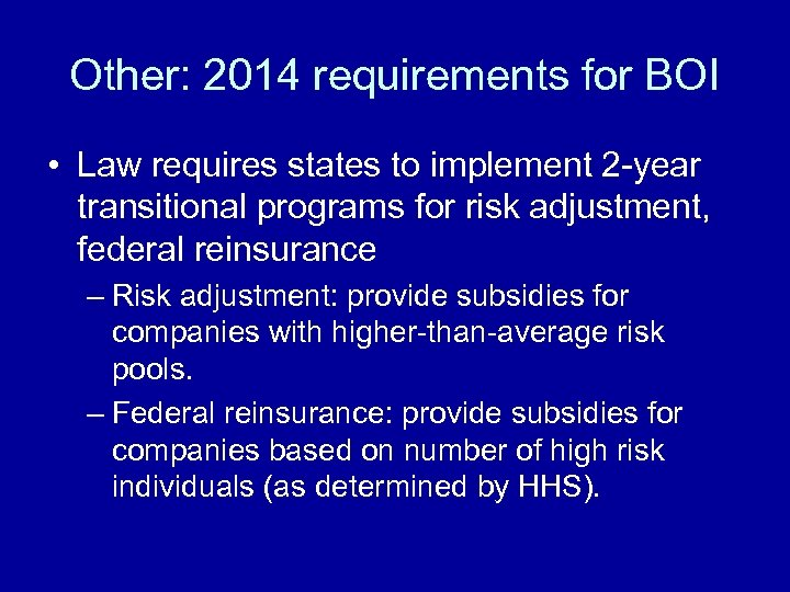 Other: 2014 requirements for BOI • Law requires states to implement 2 -year transitional