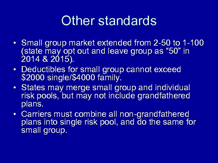 Other standards • Small group market extended from 2 -50 to 1 -100 (state