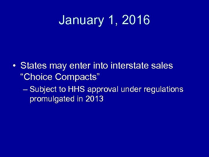 "January 1, 2016 • States may enter into interstate sales ""Choice Compacts"" – Subject"