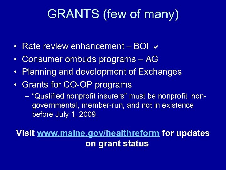 GRANTS (few of many) • • Rate review enhancement – BOI Consumer ombuds programs