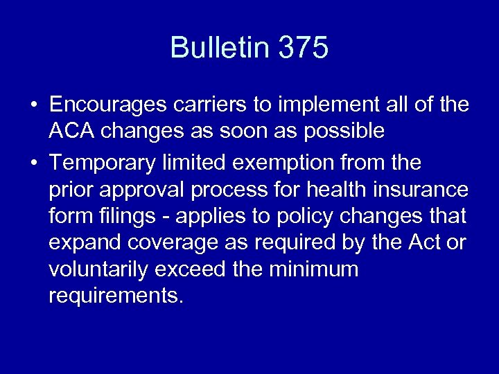 Bulletin 375 • Encourages carriers to implement all of the ACA changes as soon