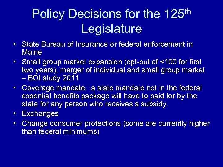 Policy Decisions for the 125 th Legislature • State Bureau of Insurance or federal