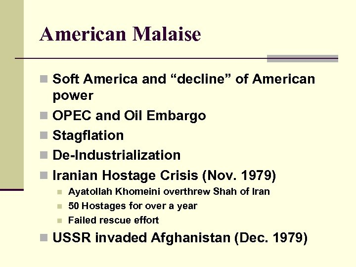 "American Malaise n Soft America and ""decline"" of American power n OPEC and Oil"