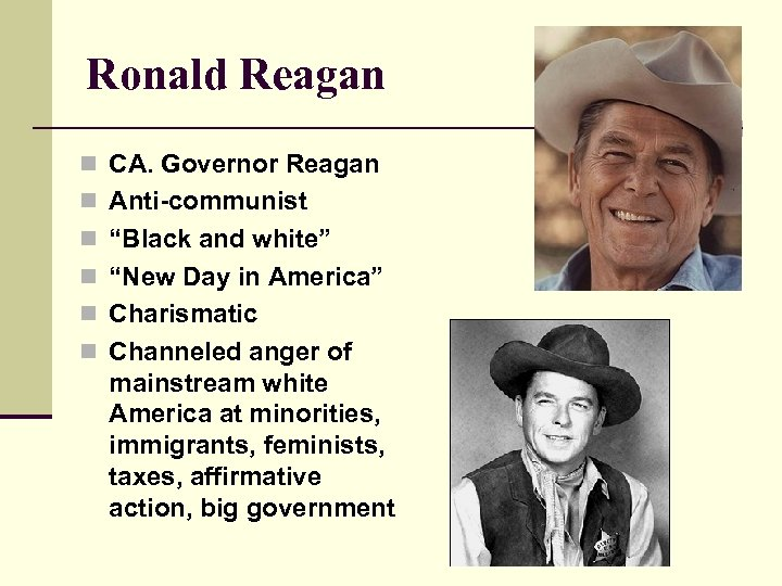 "Ronald Reagan n CA. Governor Reagan n Anti-communist n ""Black and white"" n ""New"