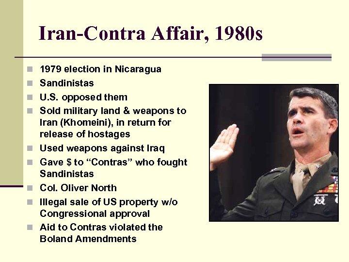 Iran-Contra Affair, 1980 s n 1979 election in Nicaragua n Sandinistas n U. S.
