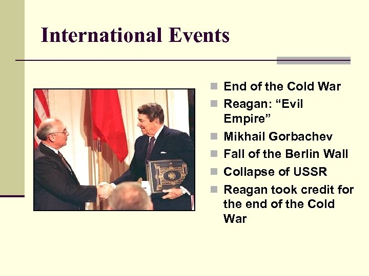 "International Events n End of the Cold War n Reagan: ""Evil n n Empire"""