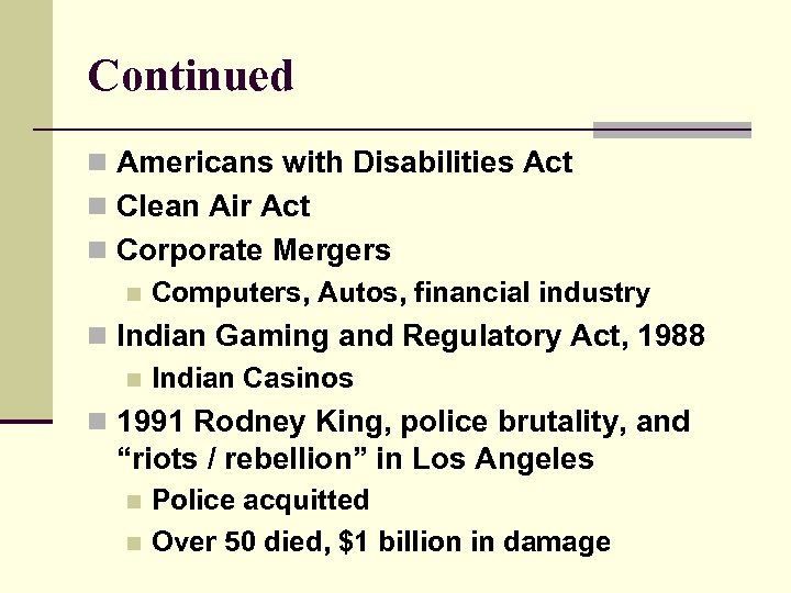 Continued n Americans with Disabilities Act n Clean Air Act n Corporate Mergers n