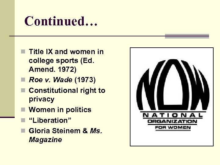 Continued… n Title IX and women in n n college sports (Ed. Amend. 1972)