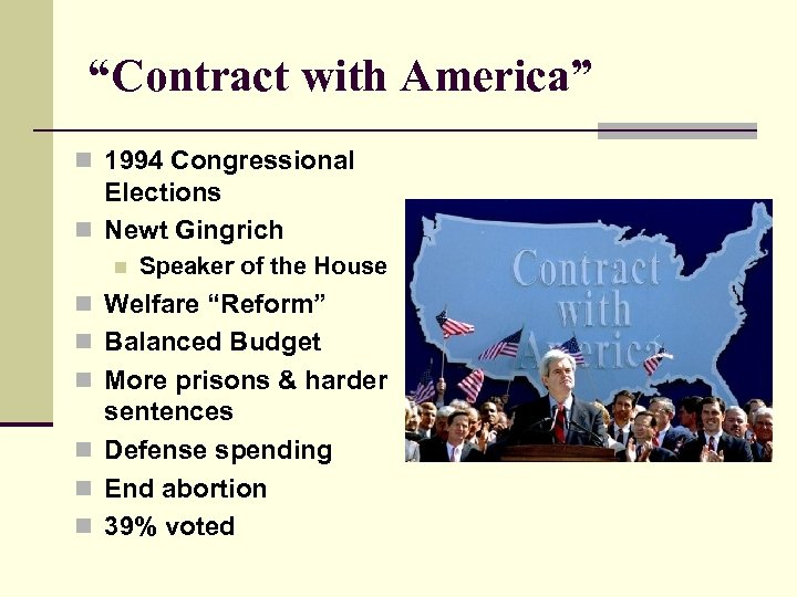 """Contract with America"" n 1994 Congressional Elections n Newt Gingrich n Speaker of the"