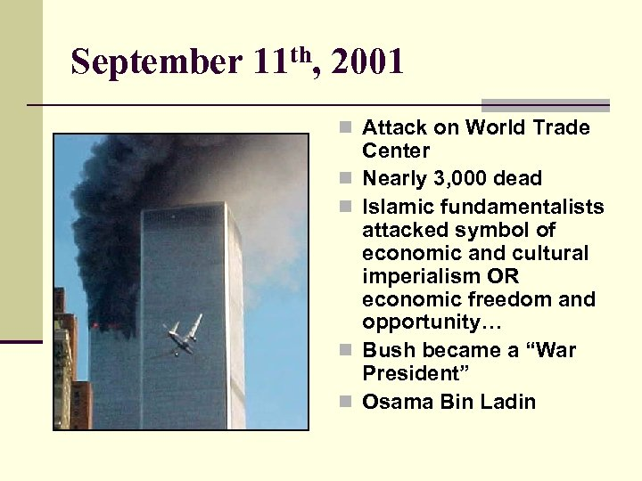 September 11 th, 2001 n Attack on World Trade n n Center Nearly 3,