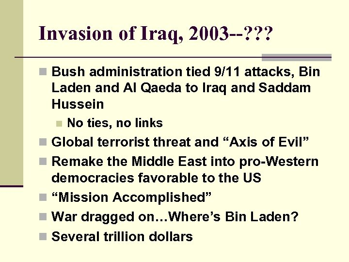 Invasion of Iraq, 2003 --? ? ? n Bush administration tied 9/11 attacks, Bin