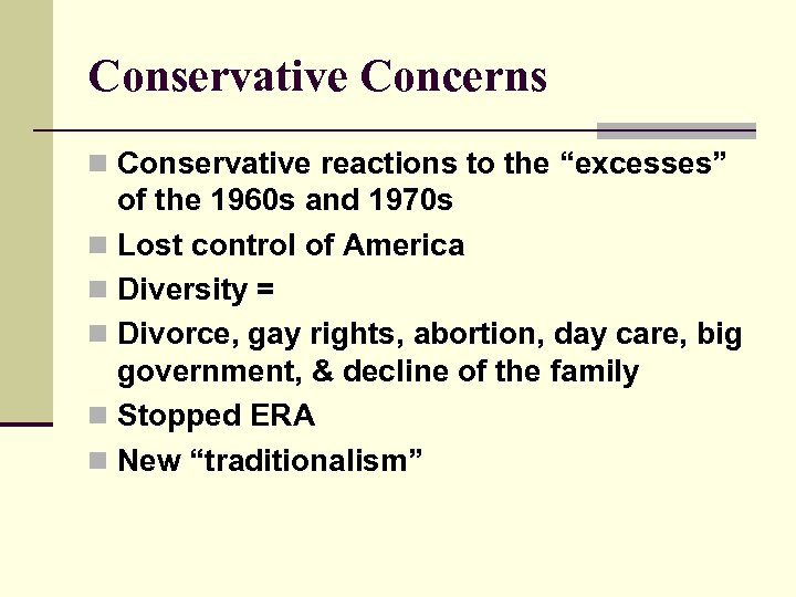 "Conservative Concerns n Conservative reactions to the ""excesses"" of the 1960 s and 1970"