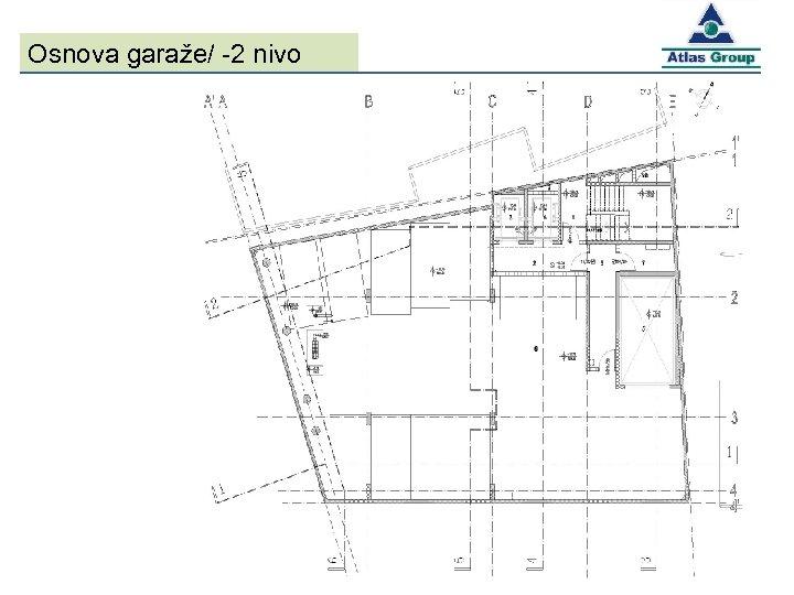 Osnova garaže/ -2 nivo