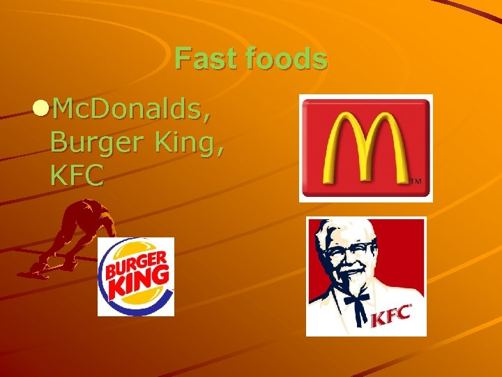 Fast foods l. Mc. Donalds, Burger King, KFC