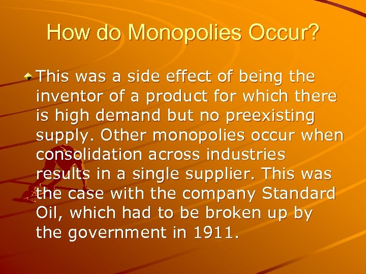 How do Monopolies Occur? This was a side effect of being the inventor of