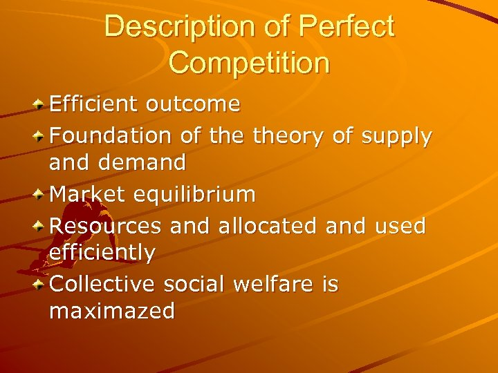 Description of Perfect Competition Efficient outcome Foundation of theory of supply and demand Market