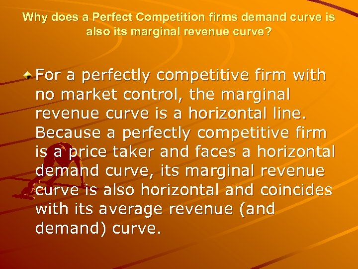 Why does a Perfect Competition firms demand curve is also its marginal revenue curve?