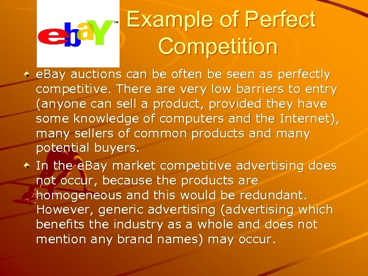 Example of Perfect Competition e. Bay auctions can be often be seen as perfectly