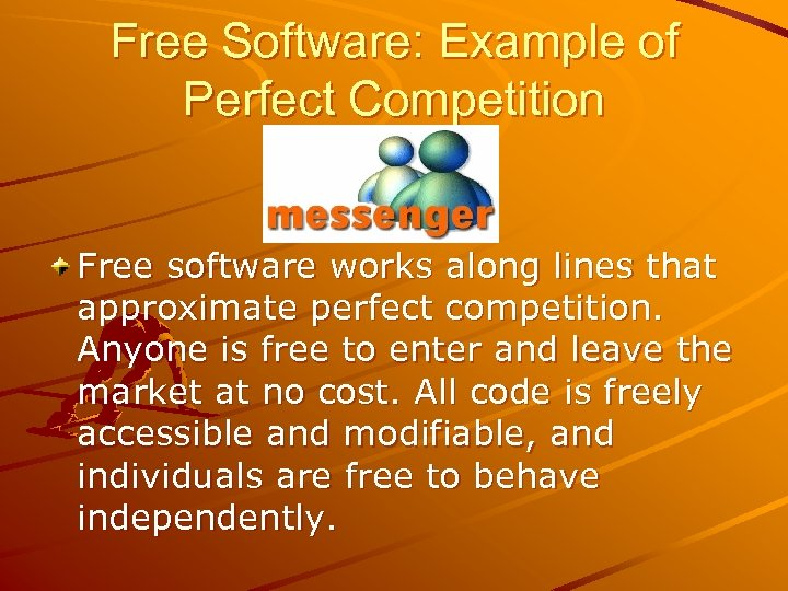 Free Software: Example of Perfect Competition Free software works along lines that approximate perfect