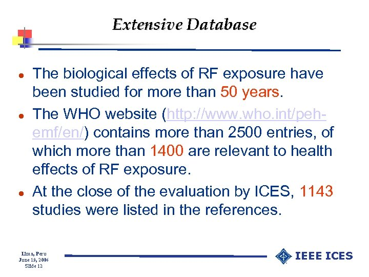 Extensive Database l l l The biological effects of RF exposure have been studied