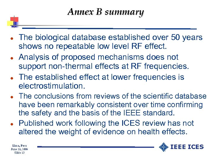 Annex B summary l l l The biological database established over 50 years shows