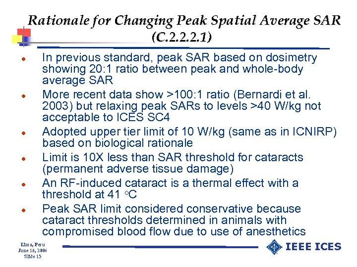 Rationale for Changing Peak Spatial Average SAR (C. 2. 2. 2. 1) l l
