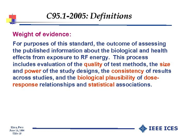 C 95. 1 -2005: Definitions Weight of evidence: For purposes of this standard, the