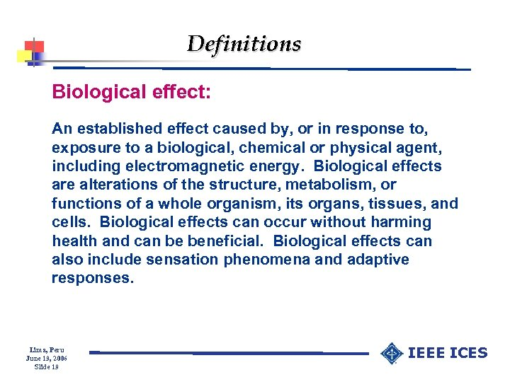 Definitions Biological effect: An established effect caused by, or in response to, exposure to