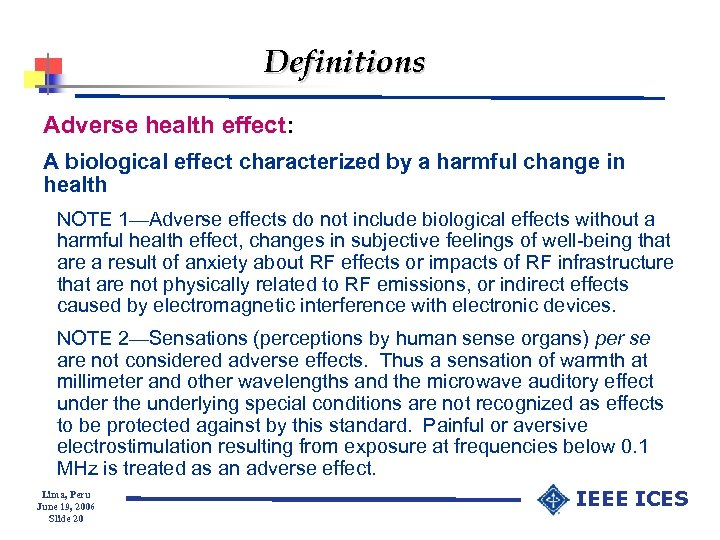 Definitions Adverse health effect: A biological effect characterized by a harmful change in health