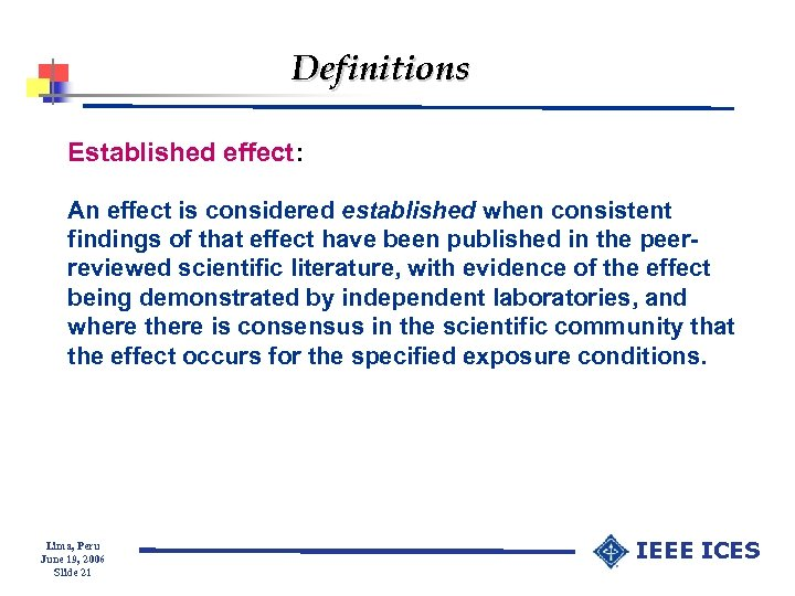 Definitions Established effect: An effect is considered established when consistent findings of that effect