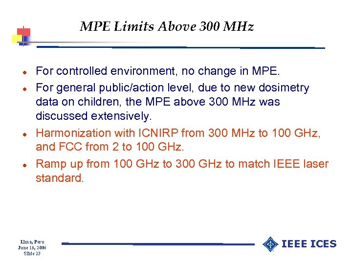 MPE Limits Above 300 MHz l l For controlled environment, no change in MPE.
