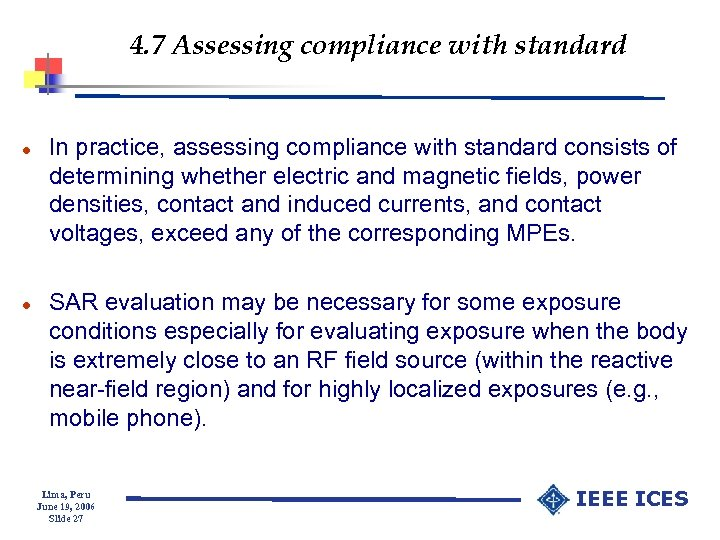 4. 7 Assessing compliance with standard l l In practice, assessing compliance with standard