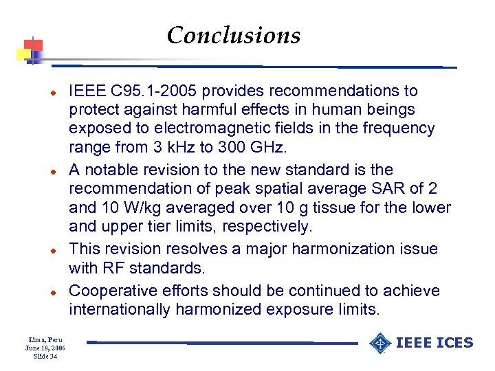 Conclusions l l Lima, Peru June 19, 2006 Slide 34 IEEE C 95. 1