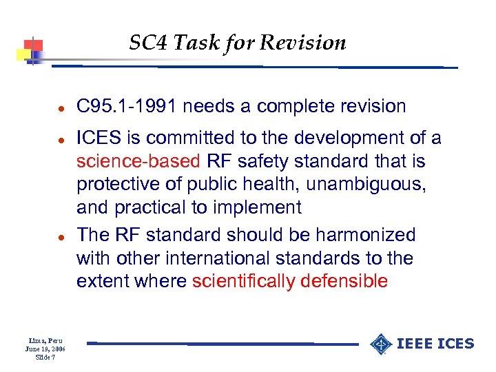 SC 4 Task for Revision l l l Lima, Peru June 19, 2006 Slide