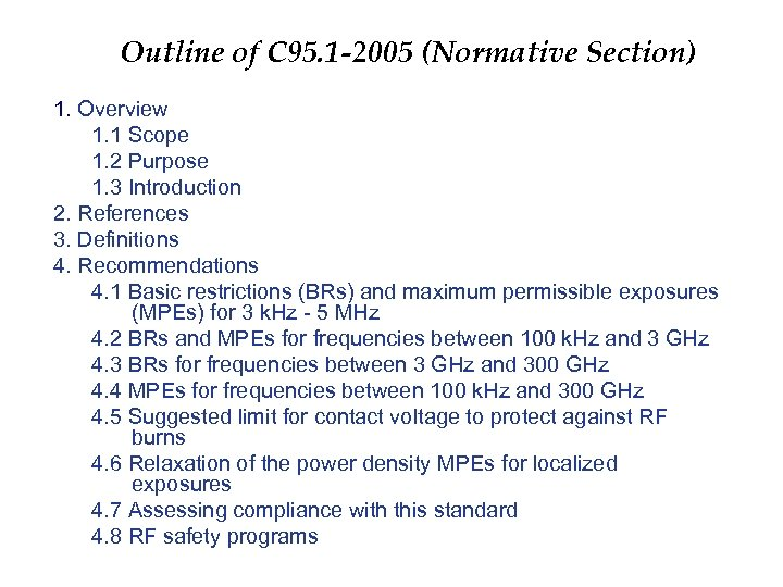 Outline of C 95. 1 -2005 (Normative Section) 1. Overview 1. 1 Scope 1.